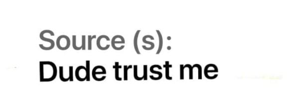 Source: Dude Trust me - 9GAG